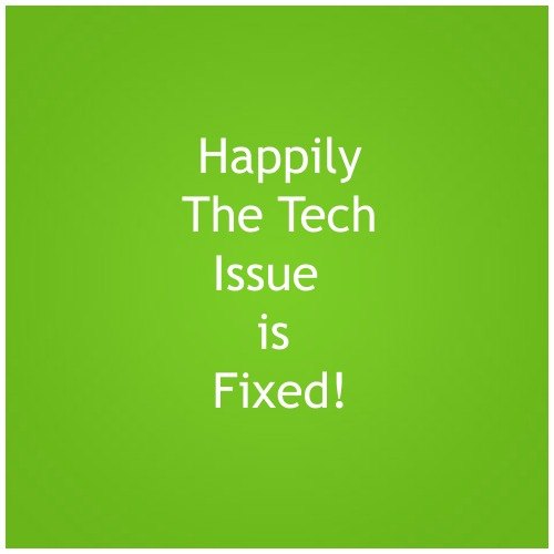tech issue is fixed